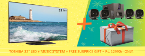 32 Inch Toshiba LED TV  + MUSIC SYSTEM  FREE  +  FREE Surprice Gift